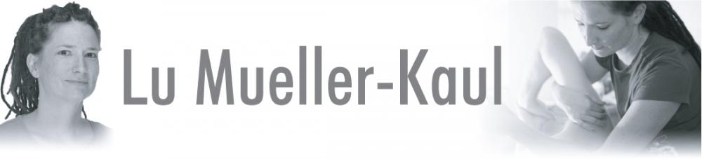 Lu Mueller-Kaul's Blog